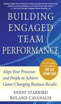 BuildingEngagedTeamPerformance:AlignYourProcessesandPeopletoAchieveGame-ChangingBusinessResults
