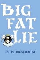Big Fat Lie