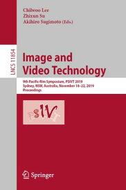 Image and Video Technology9th Pacific-Rim Symposium, PSIVT 2019, Sydney, NSW, Australia, November 18?22, 2019, Proceedings【電子書籍】