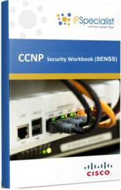CCNP CISCO CERTIFIED NETWORK PROFESSIONAL SECURITY (SENSS) TECHNOLOGY TRAINING WORKBOOK Exam: 300-206【電子書籍】[ IP Specialist ]