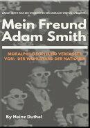 Mein Freund Adam Smith - Moralphilosoph