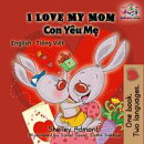 I Love My Mom (English Vietnamese bilingual edition)
