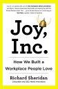 Joy, Inc.How We Built a Workplace People Love【電子書籍】[ Richard Sheridan ]