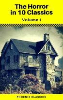 The Horror in 10 Classics vol1 (Phoenix Classics) : The King in Yellow, The Lost Stradivarius, The Yellow Wa…