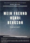 MEIN FREUND HENRI BERGSON.