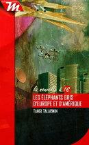 Les éléphants gris d'Europe et d'Amérique