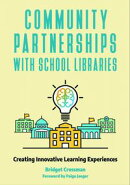 Community Partnerships with School Libraries: Creating Innovative Learning Experiences