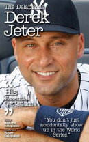 The Delplaine DEREK JETER - His Essential Quotations
