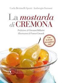 La mostarda di Cremona【電子書籍】[ Ambrogio Saronni ]