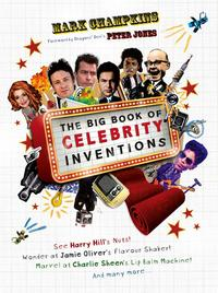 The Big Book of Celebrity Inventions【電子書籍】[ Mark Champkins ]