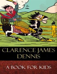 A Book for KidsIllustrated【電子書籍】[ Clarence James Dennis ]