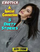 Erotica: A Special Connection: 5 Dirty Stories