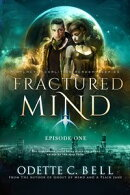 Fractured Mind Episode One (A Galactic Coalition Academy Series)