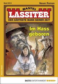 Lassiter 2513 - WesternIm Hass geboren【電子書籍】[ Jack Slade ]