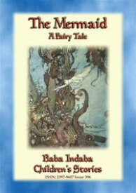 THE MERMAID - A children's tale told by H C AndersenBaba Indaba's Children's Stories - Issue 396【電子書籍】[ Hans Christian Andersen ]