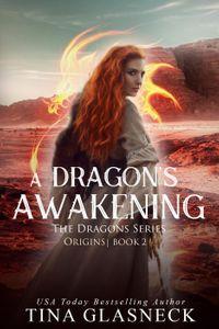 A Dragon's AwakeningThe Dragons Series: Origins, #2【電子書籍】[ Tina Glasneck ]