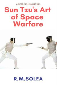 Sun Tzu's Art of Space Warfare.