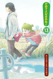 Yotsuba&!, Vol. 13【電子書籍】[ Kiyohiko Azuma ]