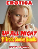 Erotica: Up All Night: 11 Erotic Stories Bundle