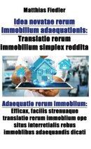 Idea novatae rerum immobilium adaequationis: Translatio rerum immobilium simplex reddita: Adaequatio rerum i…