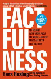 Factfulness Ten Reasons We're Wrong About The World - And Why Things Are Better Than You Think【電子書籍】[ Hans Rosling ]