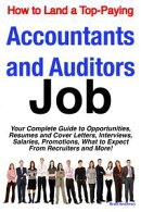 How to Land a Top-Paying Accountants and Auditors Job: Your Complete Guide to Opportunities, Resumes and Cov…