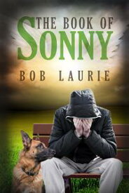 The Book of Sonny【電子書籍】[ Bob Laurie ]