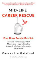 Mid-Life Career Rescue Series Box Set (Books 1-4):The Call For Change, What Makes You Happy, Employ Yourself…