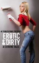Erotic & Dirty: 8 Extreme Tales