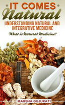 It Comes Natural: Understanding Natural and Integrative Medicine