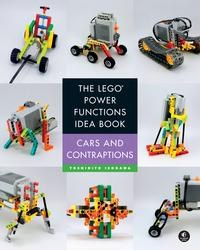 The LEGO Power Functions Idea Book, Volume 2Cars and Contraptions【電子書籍】[ Yoshihito Isogawa ]