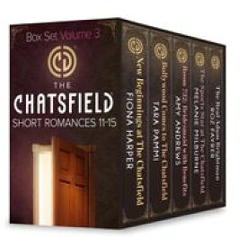 The Chatsfield Short Romances 11-15: New Beginnings at The Chatsfield / Bollywood Comes to The Chatsfield / Room 732: Bridesmaid with Benefits / The Sports Star at The Chatsfield / The Real Adam Brightman【電子書籍】[ Fiona Harper ]