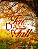 Ten Days of Fall