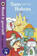 Sam and the Robots - Read it yourself with Ladybird