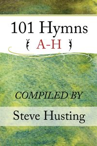 101ChristianHymns,A-H
