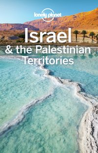 Lonely Planet Israel & the Palestinian Territories【電子書籍】[ Lonely Planet ]
