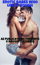 Erotic Babes Who Like It Rough: 8 Naughty Stories