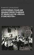 """Hypothèses Pour Une Dramaturgie Filmique Et Musicale De """"répétition D'orchestre"""""""