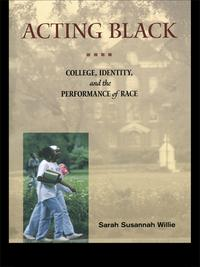 ActingBlackCollege,IdentityandthePerformanceofRace
