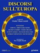 Discorsi sull'Europa. Dal manifesto di Ventotene al Trattato di Lisbona e alla Convenzione Europea dei Diri…