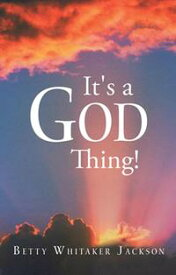 It's a God Thing!【電子書籍】[ Betty Whitaker Jackson ]