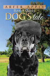 Boof a Quirky Dog'S Tale【電子書籍】[ Arfer Apple ]