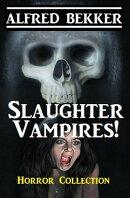 Slaughter Vampires!