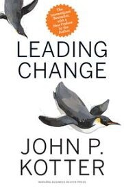 Leading Change, With a New Preface by the Author【電子書籍】[ John P. Kotter ]