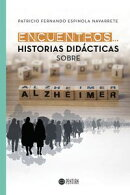 Encuentros... Historias didácticas sobre Alzhéimer