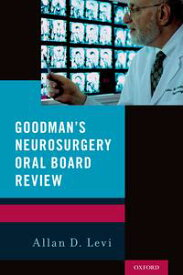 Goodman's Neurosurgery Oral Board Review【電子書籍】