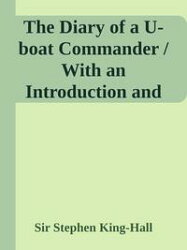 The Diary of a U-boat Commander / With an Introduction and Explanatory Notes by Etienne