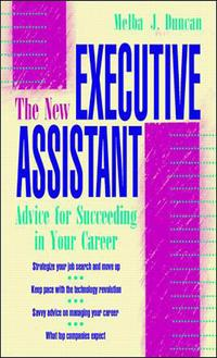 TheNewExecutiveAssistant:AdviceforSucceedinginYourCareer