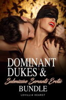 Dominant Dukes & Submissive Servants Erotic Bundle