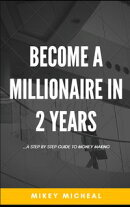 BECOME A MILLIONAIRE IN 2 YEARS